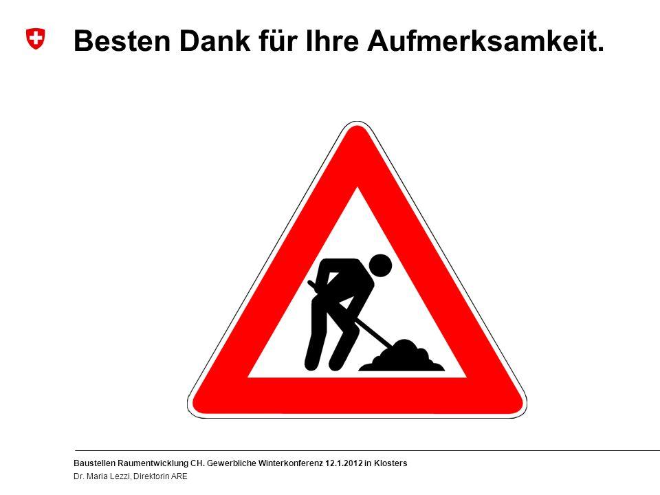 12 Baustellen Raumentwicklung CH. Gewerbliche Winterkonferenz 12.1.2012 in Klosters Dr.