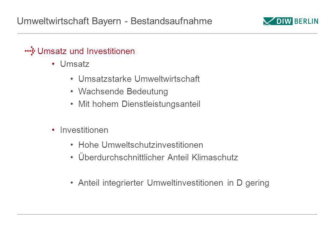 Umweltwirtschaft Bayern - Bestandsaufnahme Umsatz und Investitionen Umsatz Umsatzstarke Umweltwirtschaft Wachsende Bedeutung Mit hohem Dienstleistungs