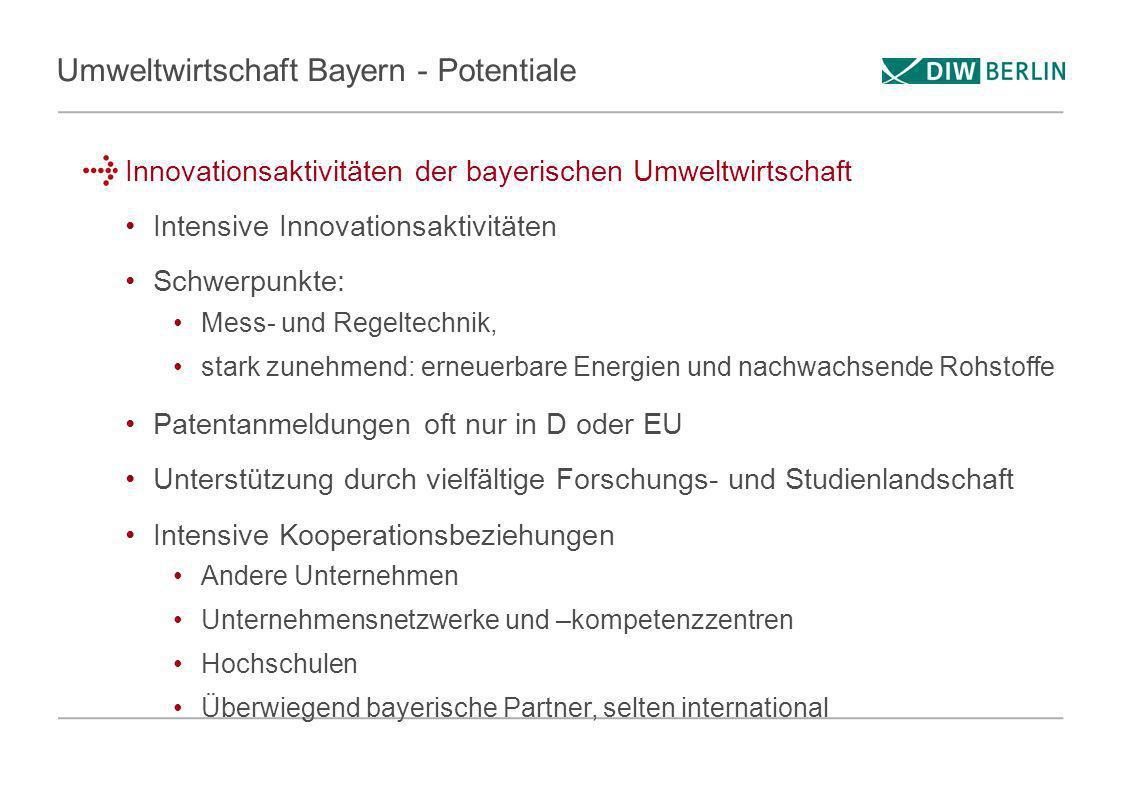 Umweltwirtschaft Bayern - Potentiale Innovationsaktivitäten der bayerischen Umweltwirtschaft Intensive Innovationsaktivitäten Schwerpunkte: Mess- und