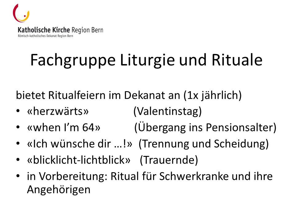 Fachgruppe Liturgie und Rituale bietet Ritualfeiern im Dekanat an (1x jährlich) «herzwärts» (Valentinstag) «when Im 64» (Übergang ins Pensionsalter) «