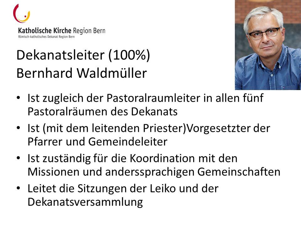 Dekanatsleiter (100%) Bernhard Waldmüller Ist zugleich der Pastoralraumleiter in allen fünf Pastoralräumen des Dekanats Ist (mit dem leitenden Prieste