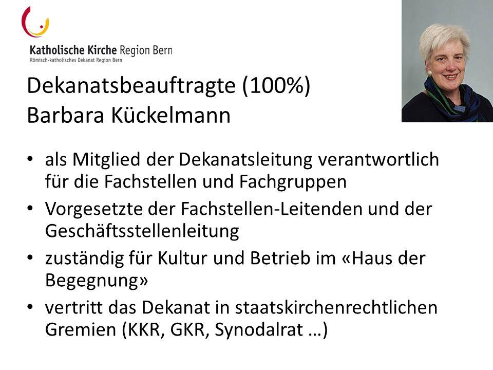Dekanatsbeauftragte (100%) Barbara Kückelmann als Mitglied der Dekanatsleitung verantwortlich für die Fachstellen und Fachgruppen Vorgesetzte der Fach