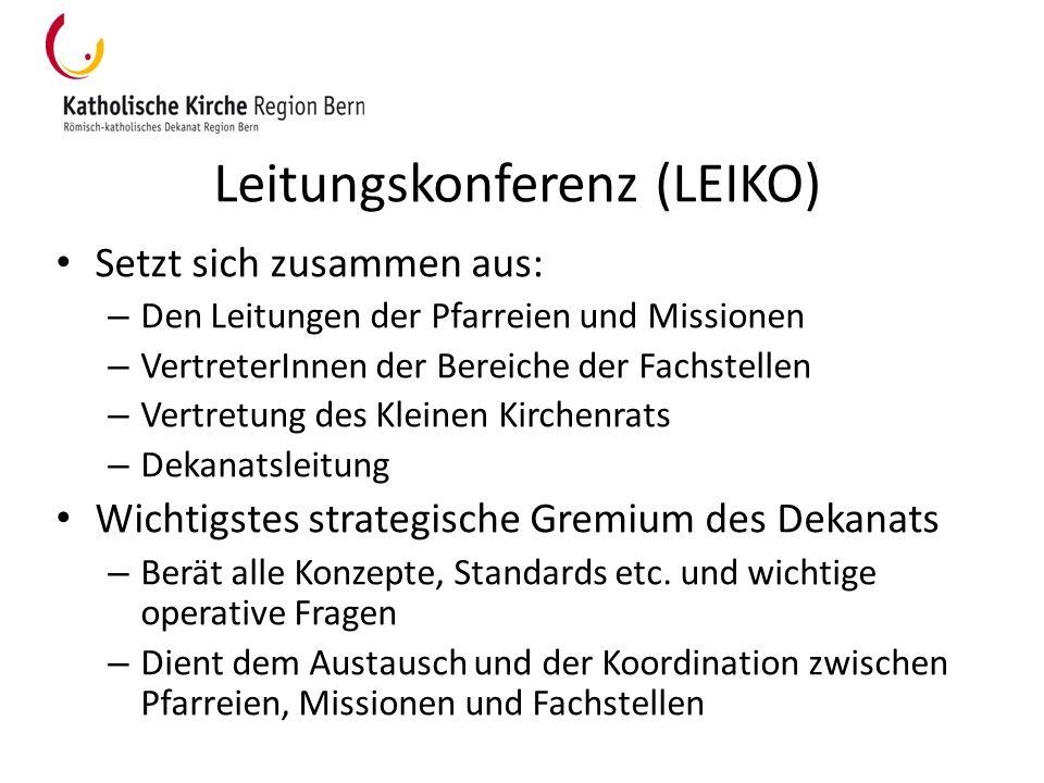 Leitungskonferenz (LEIKO) Setzt sich zusammen aus: – Den Leitungen der Pfarreien und Missionen – VertreterInnen der Bereiche der Fachstellen – Vertret