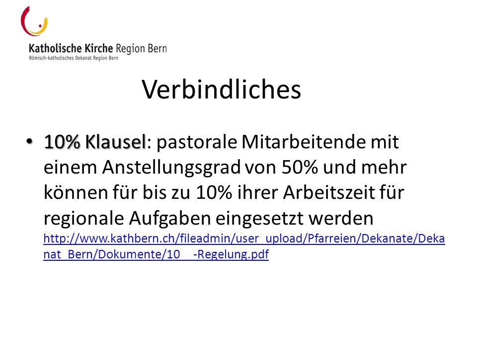Verbindliches 10% Klausel 10% Klausel: pastorale Mitarbeitende mit einem Anstellungsgrad von 50% und mehr können für bis zu 10% ihrer Arbeitszeit für