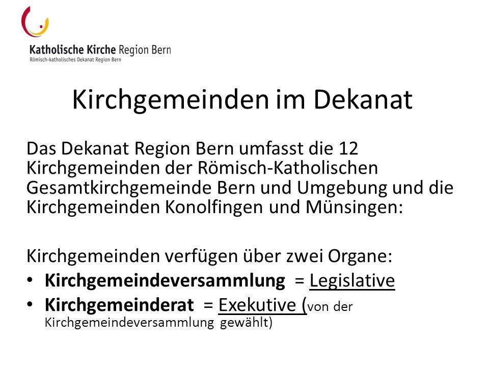 Kirchgemeinden im Dekanat Das Dekanat Region Bern umfasst die 12 Kirchgemeinden der Römisch-Katholischen Gesamtkirchgemeinde Bern und Umgebung und die