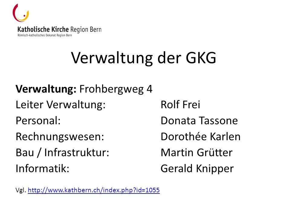 Verwaltung der GKG Verwaltung: Frohbergweg 4 Leiter Verwaltung:Rolf Frei Personal:Donata Tassone Rechnungswesen:Dorothée Karlen Bau / Infrastruktur:Ma