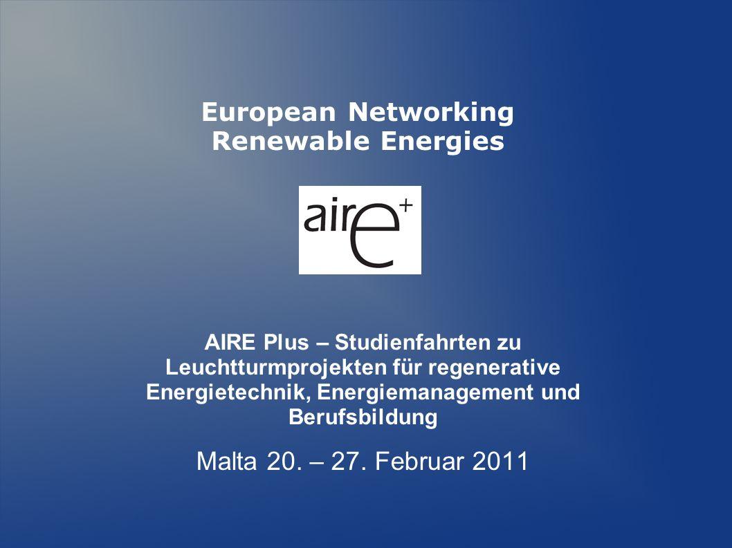 AIRE Plus – Studienfahrten zu Leuchtturmprojekten für regenerative Energietechnik, Energiemanagement und Berufsbildung Malta 20.