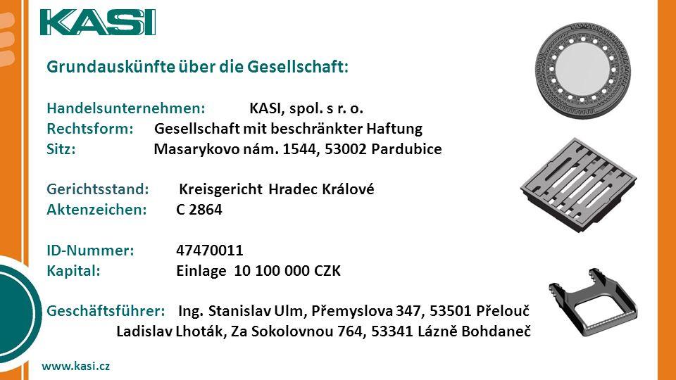 Grundauskünfte über die Gesellschaft: Handelsunternehmen: KASI, spol. s r. o. Rechtsform: Gesellschaft mit beschränkter Haftung Sitz: Masarykovo nám.