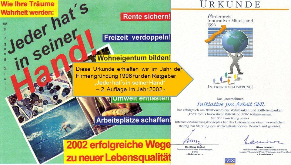 Diese Urkunde erhielten wir im Jahr der Firmengründung 1996 für den Ratgeber Jeder hat´s in seiner Hand – 2. Auflage im Jahr 2002 -