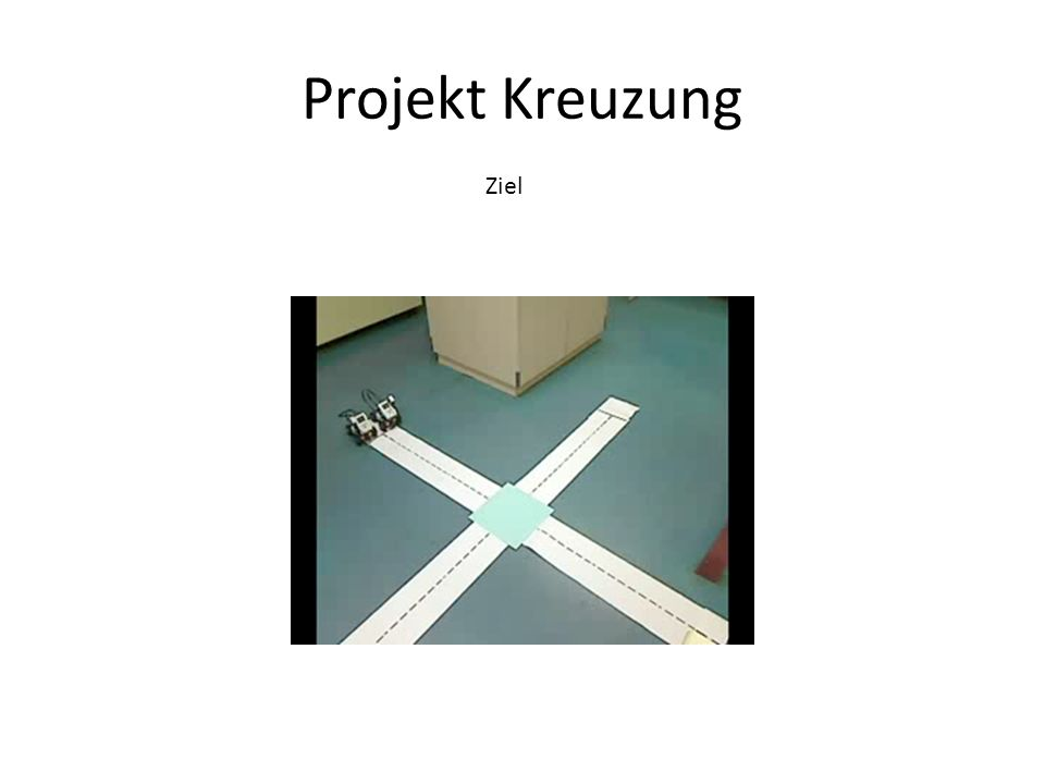 Projekt Kreuzung Ziel