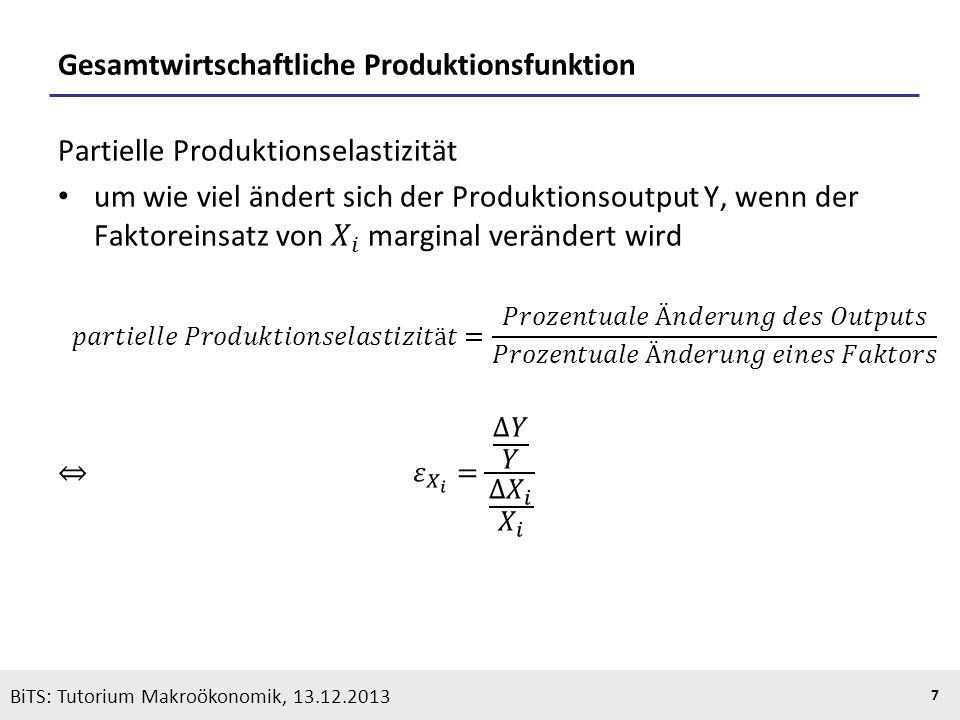 KOOTHS | BiTS: Makroökonomik WS 2013/2014, Fassung 1 7 BiTS: Tutorium Makroökonomik, 13.12.2013 Gesamtwirtschaftliche Produktionsfunktion