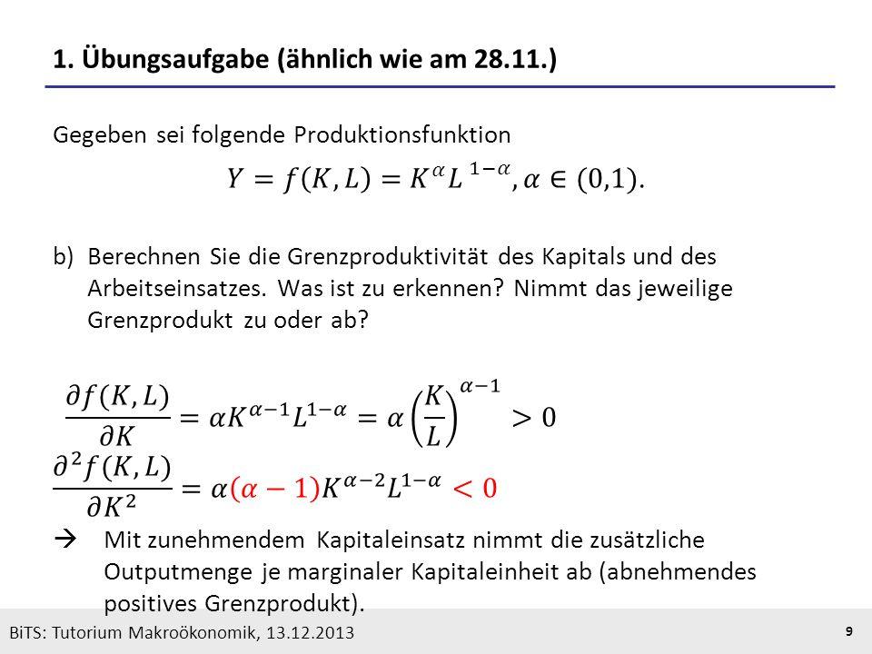 KOOTHS | BiTS: Makroökonomik WS 2013/2014, Fassung 1 9 BiTS: Tutorium Makroökonomik, 13.12.2013 1. Übungsaufgabe (ähnlich wie am 28.11.)
