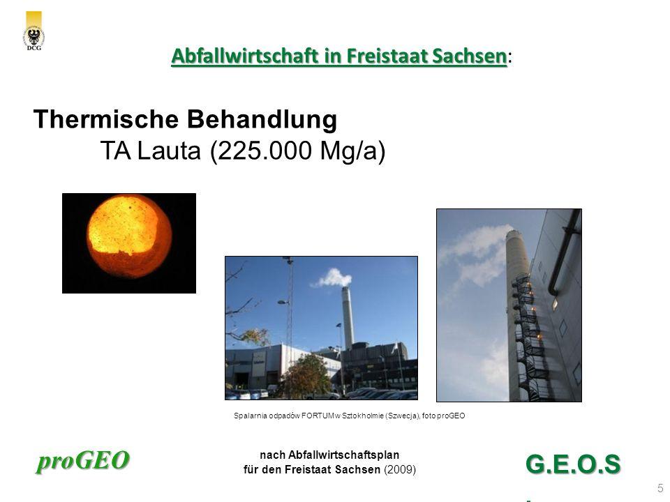 proGEO Abfallwirtschaft in Freistaat Sachsen Abfallwirtschaft in Freistaat Sachsen: 5 G.E.O.S.