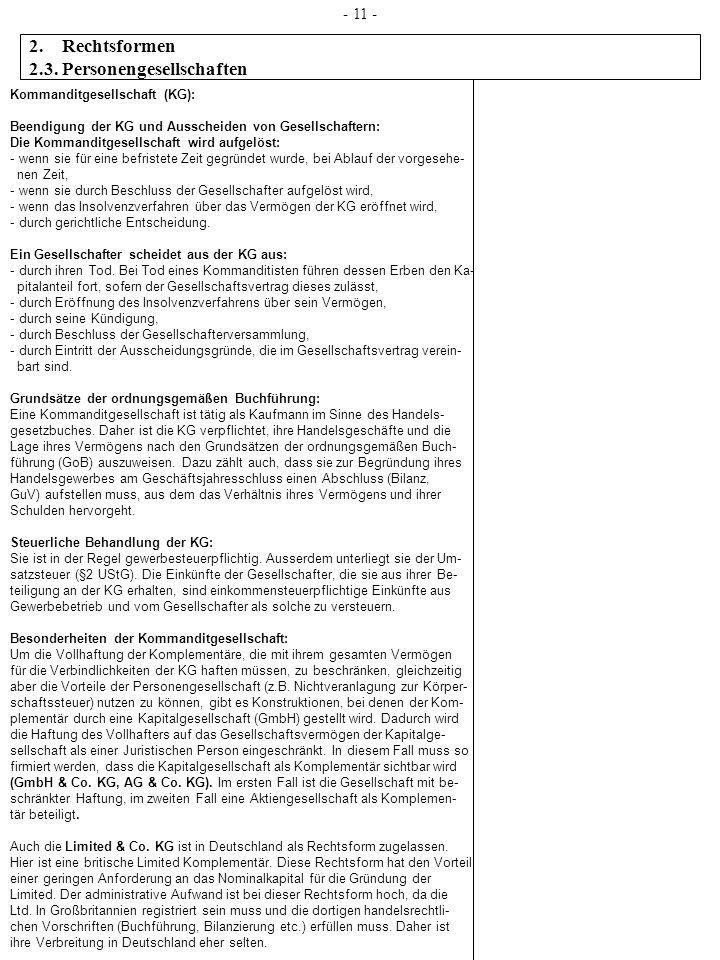 Kommanditgesellschaft (KG): Beendigung der KG und Ausscheiden von Gesellschaftern: Die Kommanditgesellschaft wird aufgelöst: - wenn sie für eine befri