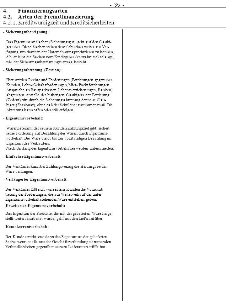 - 35 - 4. Finanzierungsarten 4.2. Arten der Fremdfinanzierung 4.2.1. Kreditwürdigkeit und Kreditsicherheiten - Sicherungsübereignung: Das Eigentum an
