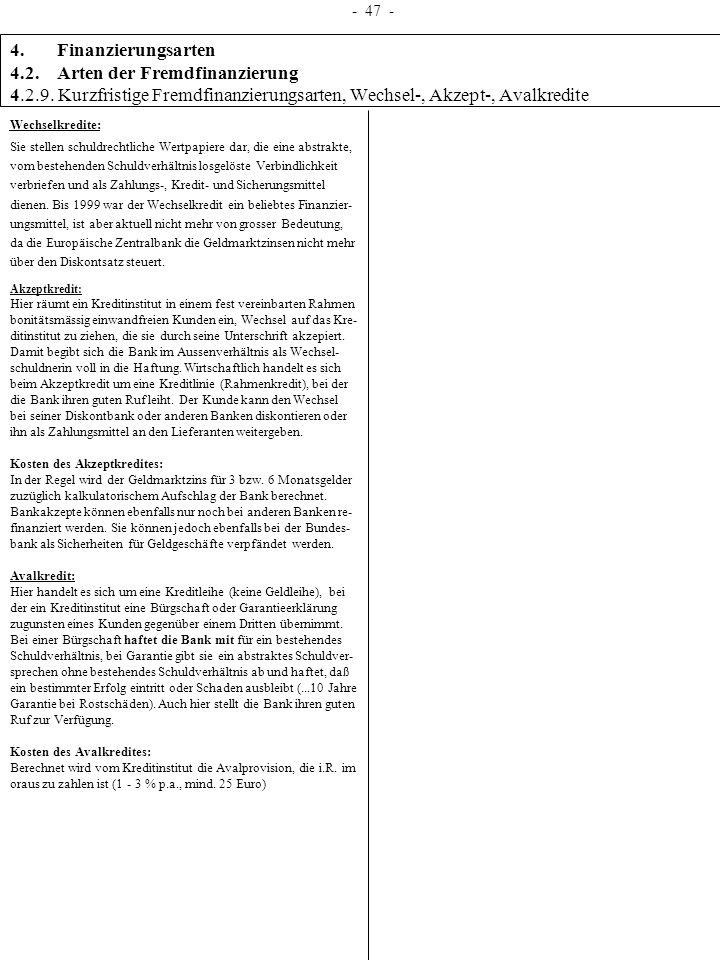 4. Finanzierungsarten 4.2. Arten der Fremdfinanzierung 4.2.9. Kurzfristige Fremdfinanzierungsarten, Wechsel-, Akzept-, Avalkredite - 47 - Wechselkredi