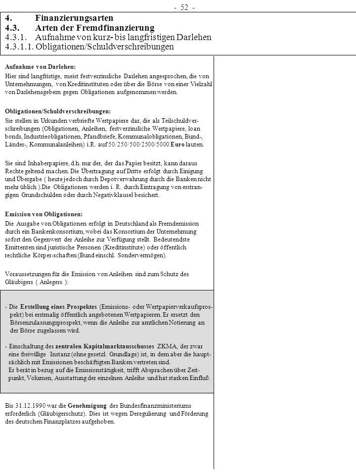 - 52 - 4. Finanzierungsarten 4.3. Arten der Fremdfinanzierung 4.3.1. Aufnahme von kurz- bis langfristigen Darlehen 4.3.1.1. Obligationen/Schuldverschr