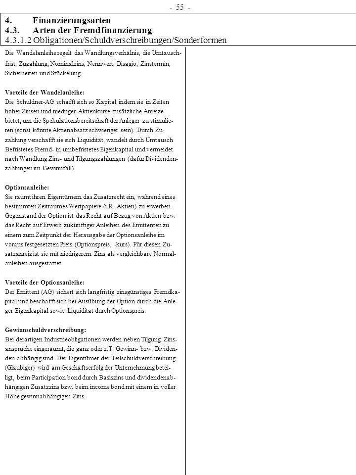 - 55 - 4. Finanzierungsarten 4.3. Arten der Fremdfinanzierung 4.3.1.2 Obligationen/Schuldverschreibungen/Sonderformen Die Wandelanleihe regelt das Wan