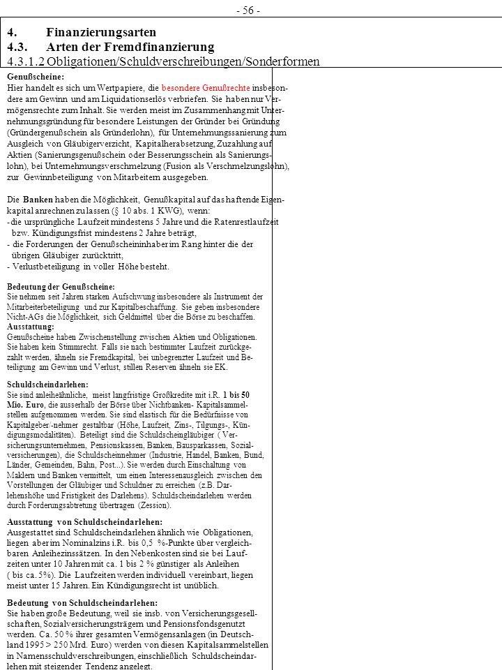 4. Finanzierungsarten 4.3. Arten der Fremdfinanzierung 4.3.1.2 Obligationen/Schuldverschreibungen/Sonderformen Genußscheine: Hier handelt es sich um W