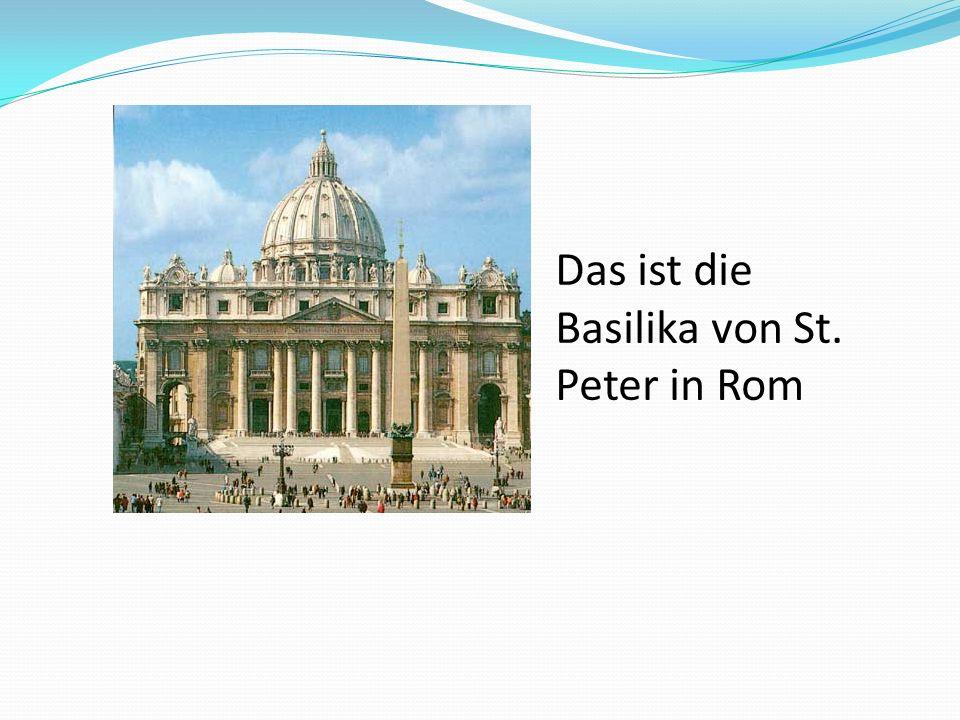 Basilika von St.Peter Die größte Kirche der Welt ist die Basilika St.