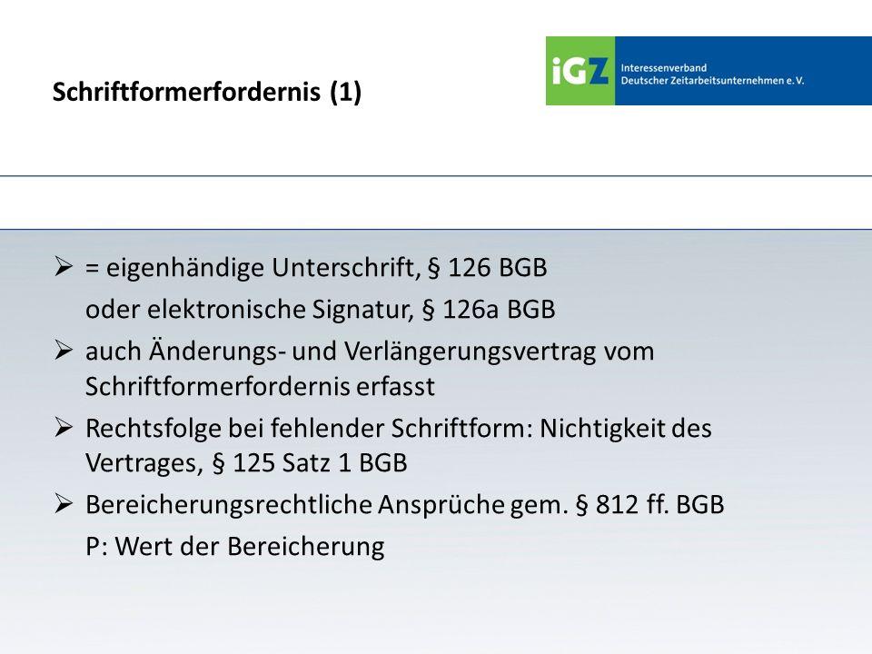 Schriftformerfordernis (1) = eigenhändige Unterschrift, § 126 BGB oder elektronische Signatur, § 126a BGB auch Änderungs- und Verlängerungsvertrag vom