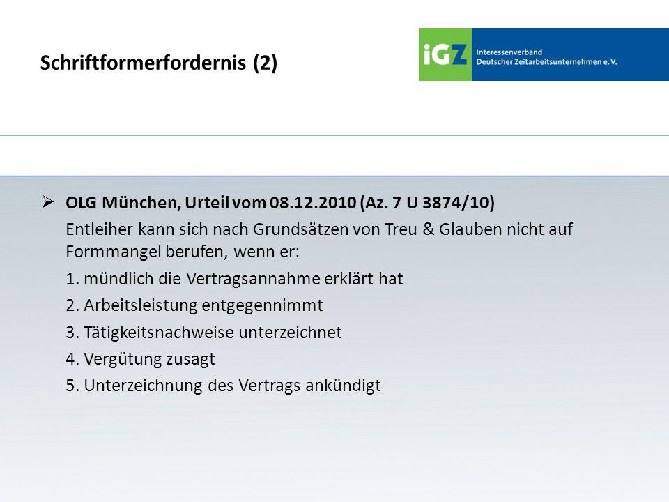 Schriftformerfordernis (2) OLG München, Urteil vom 08.12.2010 (Az. 7 U 3874/10) Entleiher kann sich nach Grundsätzen von Treu & Glauben nicht auf Form