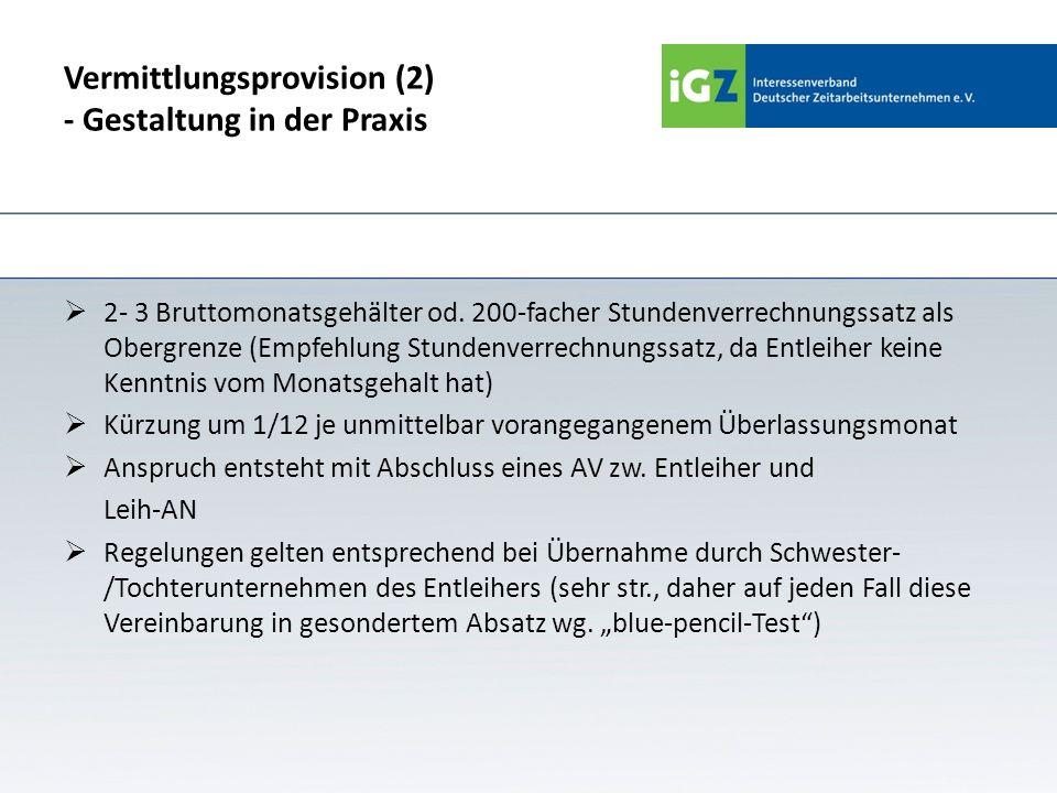 Vermittlungsprovision (2) - Gestaltung in der Praxis 2- 3 Bruttomonatsgehälter od. 200-facher Stundenverrechnungssatz als Obergrenze (Empfehlung Stund