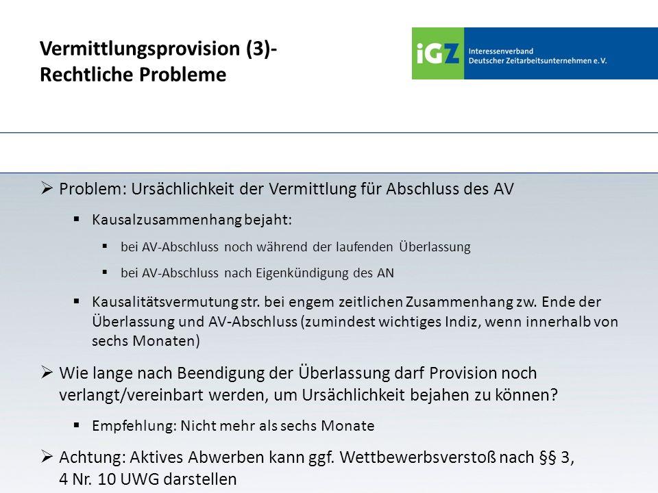 Vermittlungsprovision (3)- Rechtliche Probleme Problem: Ursächlichkeit der Vermittlung für Abschluss des AV Kausalzusammenhang bejaht: bei AV-Abschlus