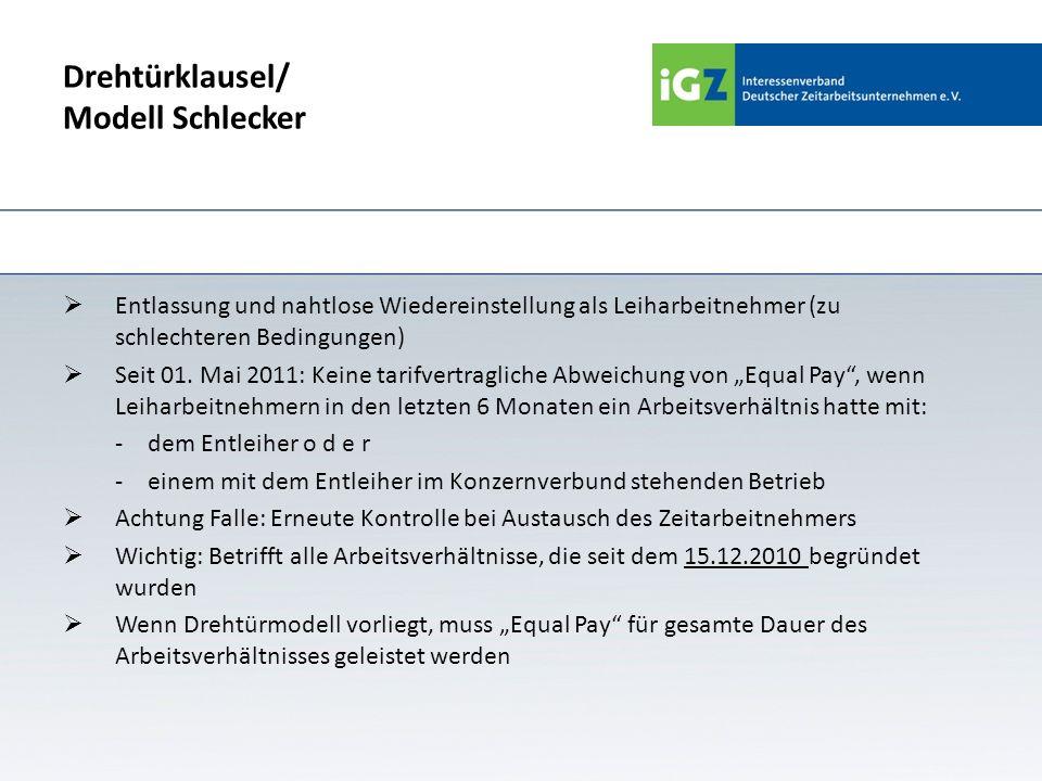 Drehtürklausel/ Modell Schlecker Entlassung und nahtlose Wiedereinstellung als Leiharbeitnehmer (zu schlechteren Bedingungen) Seit 01. Mai 2011: Keine
