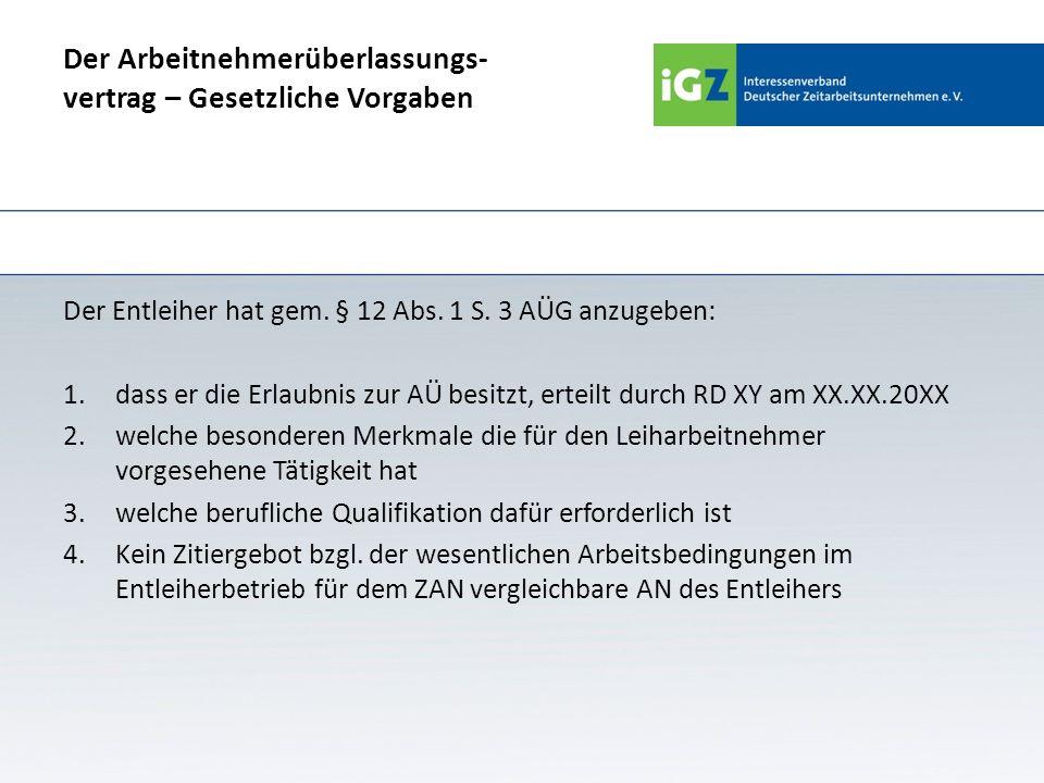 Inhalt des AÜV (1) Festlegung einer best.Anzahl von Zeitarbeitnehmern mit einer best.