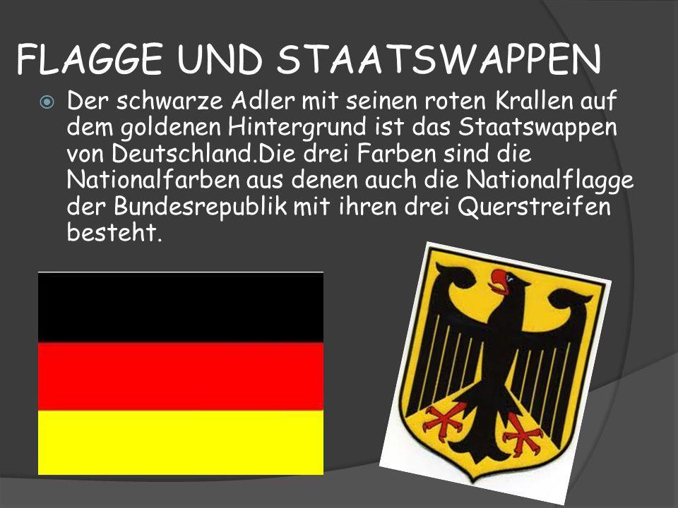FLAGGE UND STAATSWAPPEN Der schwarze Adler mit seinen roten Krallen auf dem goldenen Hintergrund ist das Staatswappen von Deutschland.Die drei Farben