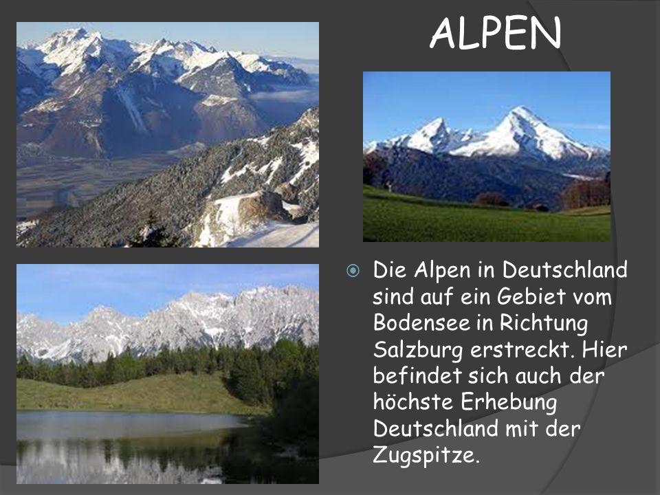 ALPEN Die Alpen in Deutschland sind auf ein Gebiet vom Bodensee in Richtung Salzburg erstreckt. Hier befindet sich auch der höchste Erhebung Deutschla