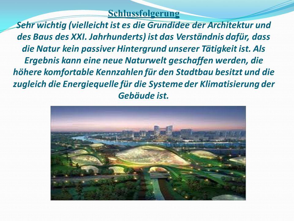 Schlussfolgerung Sehr wichtig (vielleicht ist es die Grundidee der Architektur und des Baus des XXI.