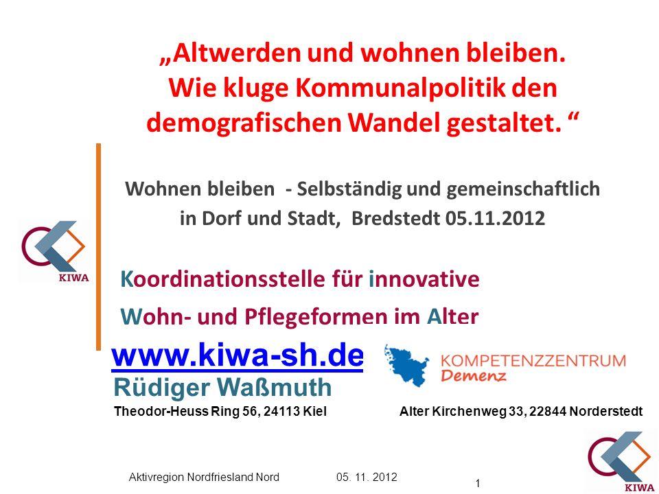 Aktuelle Situation in Schleswig-Holstein 41 ambulant betreute WG´s / HG´s davon 18 für 192 Menschen mit Demenz Weitere 19 WG´S / HG´s für Men-schen mit Demenz in Planung / Bau.