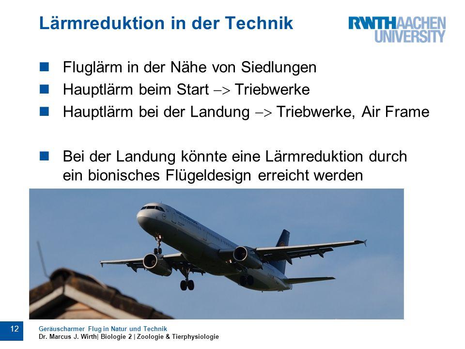 Lärmreduktion in der Technik Fluglärm in der Nähe von Siedlungen Hauptlärm beim Start Triebwerke Hauptlärm bei der Landung Triebwerke, Air Frame Bei d