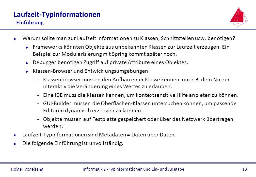 Holger Vogelsang Laufzeit-Typinformationen Einführung n Warum sollte man zur Laufzeit Informationen zu Klassen, Schnittstellen usw. benötigen? u Frame