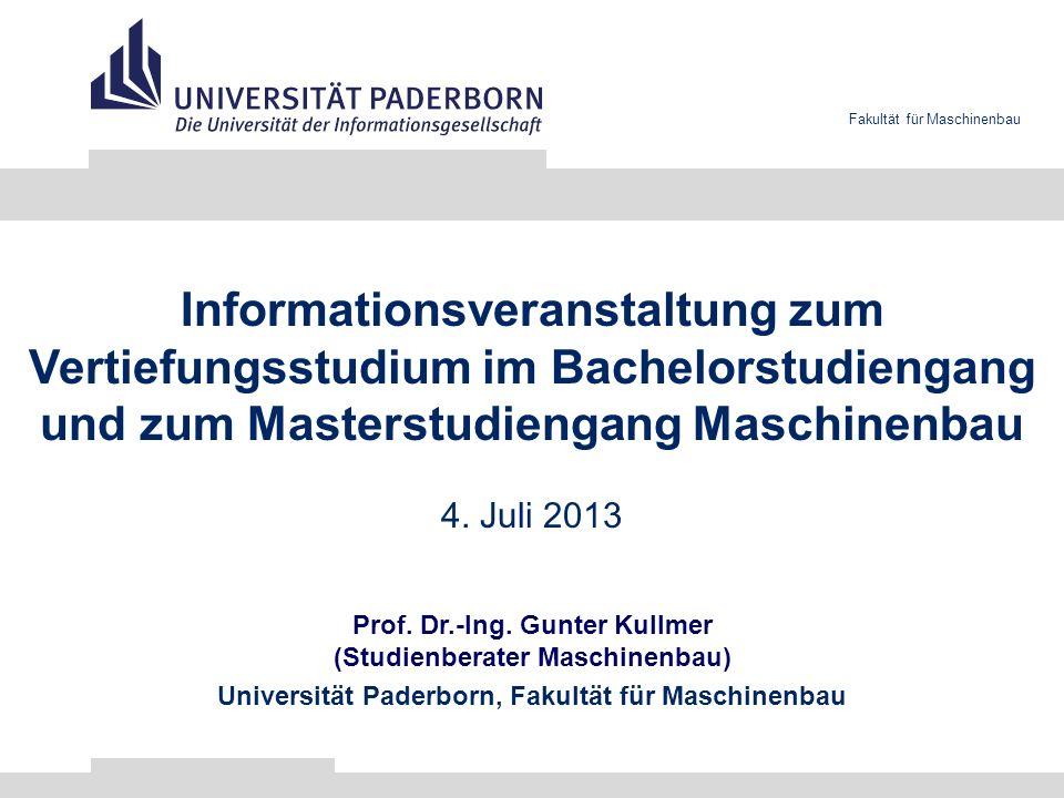 Fakultät für Maschinenbau Informationsveranstaltung zum Vertiefungsstudium im Bachelorstudiengang und zum Masterstudiengang Maschinenbau Prof. Dr.-Ing