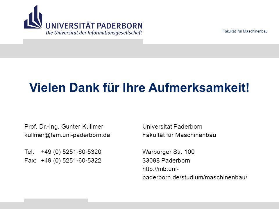 Vielen Dank für Ihre Aufmerksamkeit! Universität Paderborn Fakultät für Maschinenbau Warburger Str. 100 33098 Paderborn http://mb.uni- paderborn.de/st