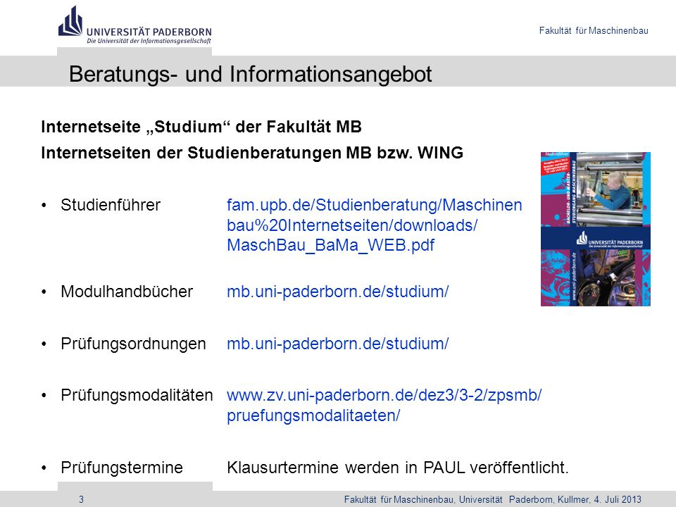 Fakultät für Maschinenbau Fakultät für Maschinenbau, Universität Paderborn, Kullmer, 4. Juli 20133 Beratungs- und Informationsangebot Internetseite St