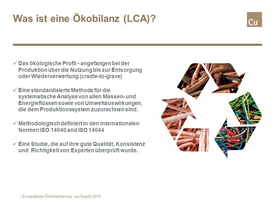 Was ist eine Ökobilanz (LCA)? Das ökologische Profil - angefangen bei der Produktion über die Nutzung bis zur Entsorgung oder Wiederverwertung (cradle