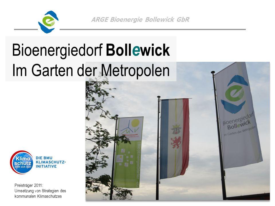 ARGE Bioenergie Bollewick GbR Steckbrief o MV, Landkreis Mecklenburgische Seenplatte o Amt Röbel-Müritz o Ortsteile Bollewick-Nätebow, Spitzkuhn, Kambs, Wildkuhl o 665 Einwohner, 3 KiTa, WG 55+ o 5 Landwirtschaftsbetriebe, HLS-Gewerbe o Deutschlands größte Feldsteinscheune o 2 Holzverarbeiter o Landwerkstätten