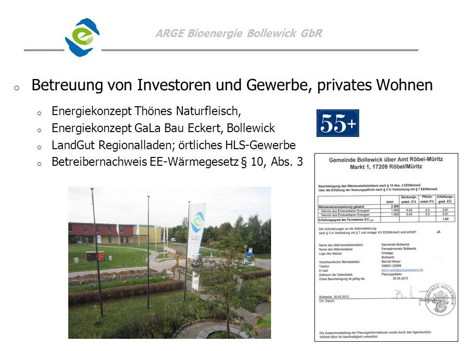 ARGE Bioenergie Bollewick GbR o o Betreuung von Investoren und Gewerbe, privates Wohnen o o Energiekonzept Thönes Naturfleisch, o o Energiekonzept GaL
