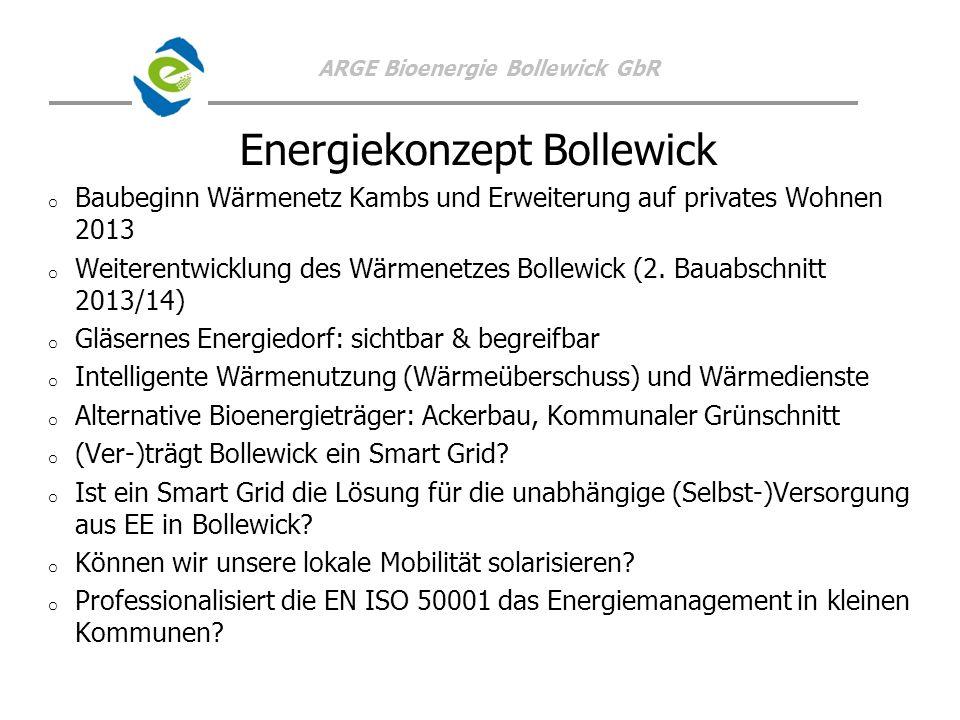 ARGE Bioenergie Bollewick GbR Energiekonzept Bollewick o o Baubeginn Wärmenetz Kambs und Erweiterung auf privates Wohnen 2013 o o Weiterentwicklung de