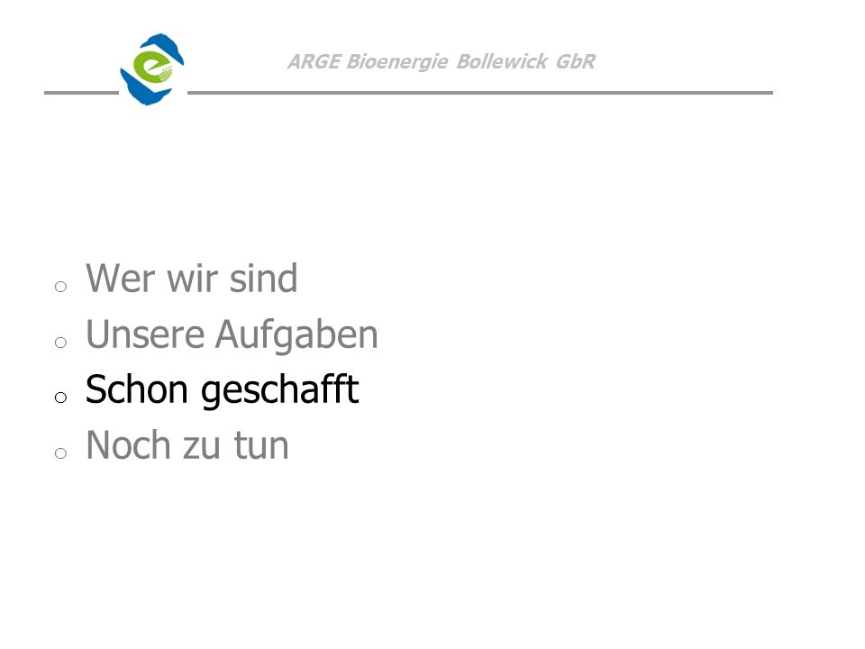 ARGE Bioenergie Bollewick GbR o o Projektentwicklung: Insgesamt ca.
