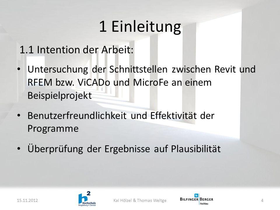 1 Einleitung Untersuchung der Schnittstellen zwischen Revit und RFEM bzw.