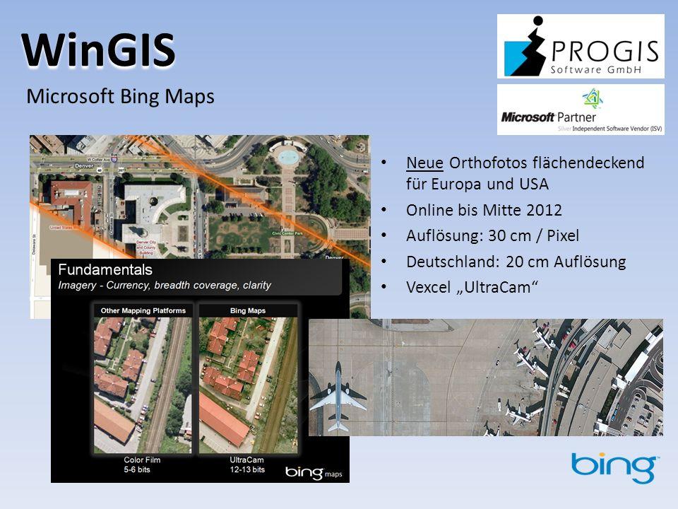 WinGIS Neue Orthofotos flächendeckend für Europa und USA Online bis Mitte 2012 Auflösung: 30 cm / Pixel Deutschland: 20 cm Auflösung Vexcel UltraCam Microsoft Bing Maps