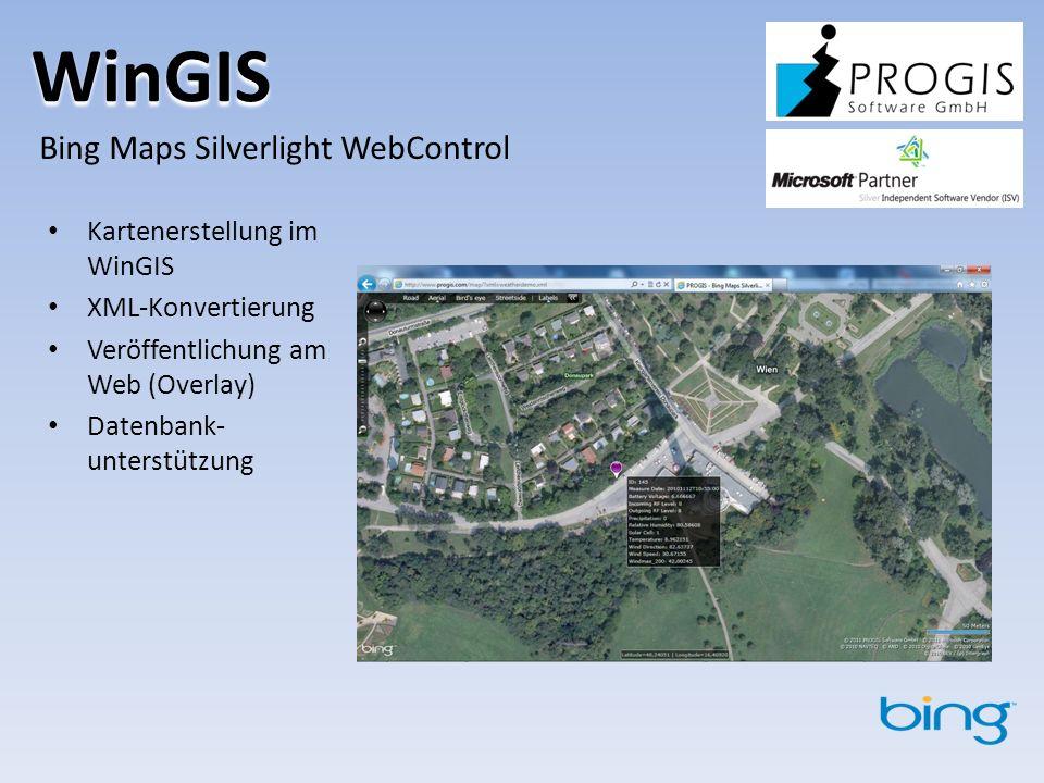 WinGIS Kartenerstellung im WinGIS XML-Konvertierung Veröffentlichung am Web (Overlay) Datenbank- unterstützung Bing Maps Silverlight WebControl
