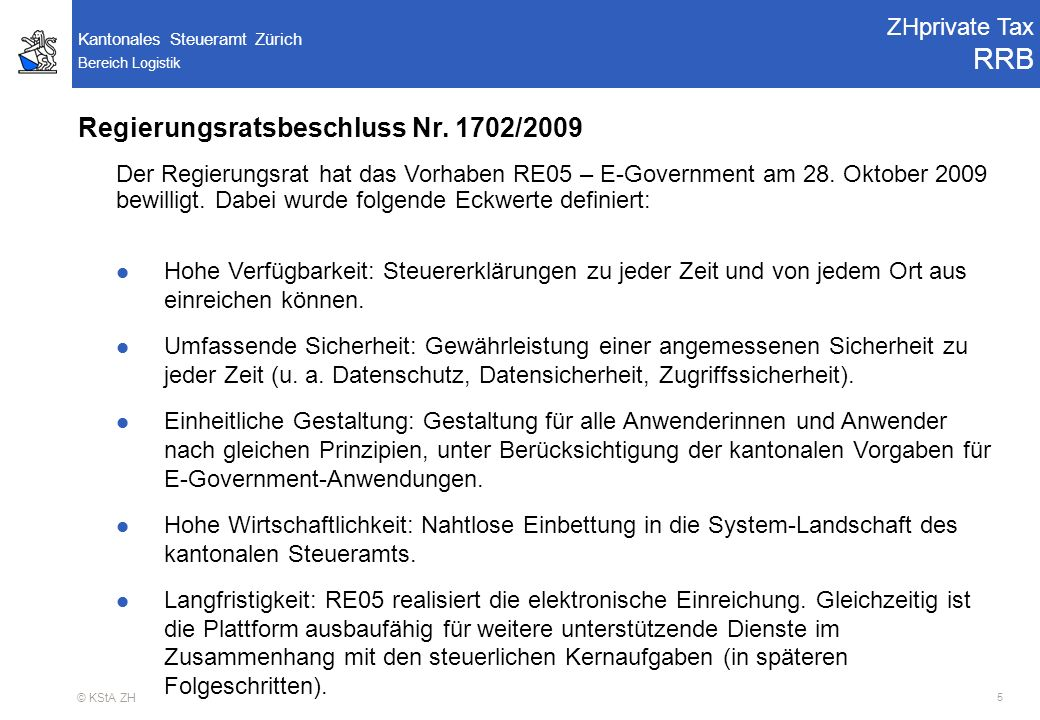 Bereich Logistik Kantonales Steueramt Zürich © KStA ZH 6 RE02 - Projektausschuss Pendenzen ZHprivate Tax Projektziele Projektziele Erweiterung E-Government-Angebot: Steuererklärungen NP (UP+SE) können elektronisch eingereicht werden (Beilagen und Hilfsblätter per Post).