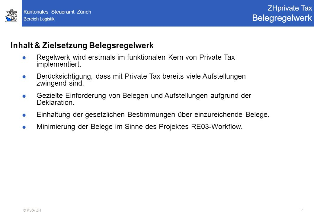 Bereich Logistik Kantonales Steueramt Zürich © KStA ZH 18 RE02 - Projektausschuss Pendenzen ZHprivate Tax Light Version Berufsauslagen Daten-Erfassung Berufsauslagen