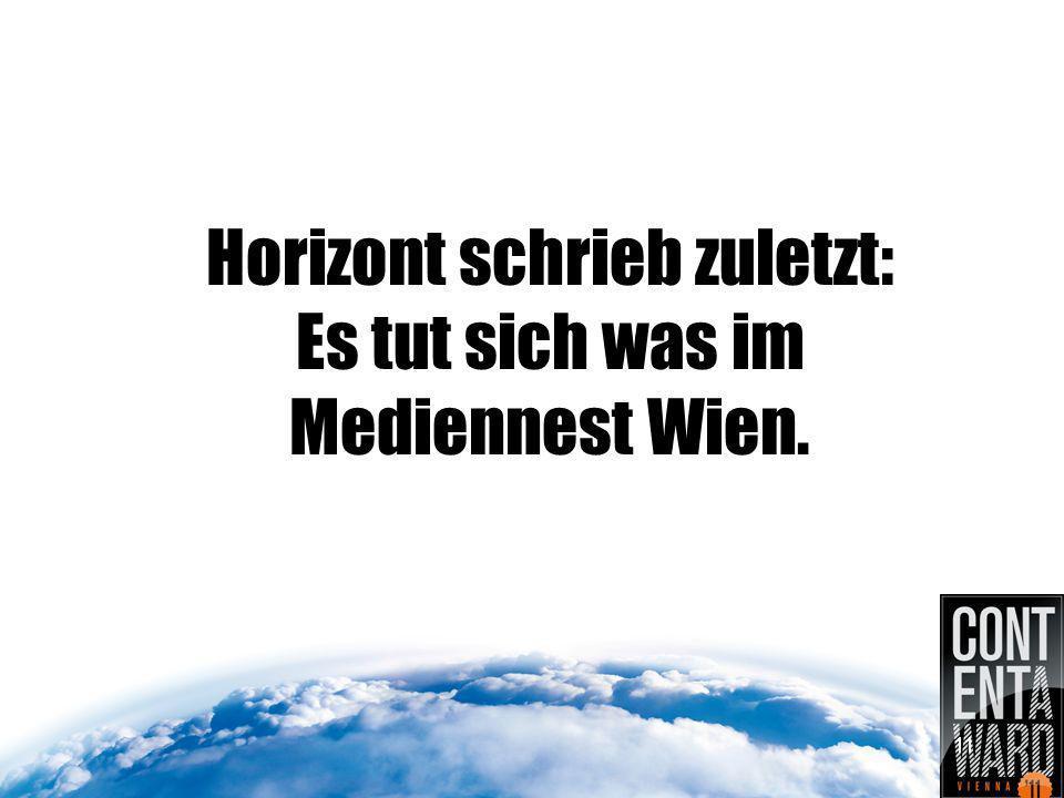 Horizont schrieb zuletzt: Es tut sich was im Mediennest Wien. 11